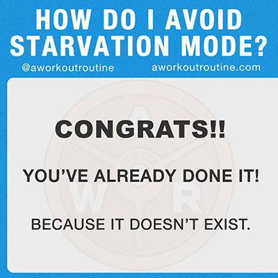 Starvation Mode is a myth.