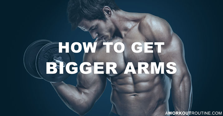 How To Get Bigger Arms: The Best Bicep And Tricep Workout Routine