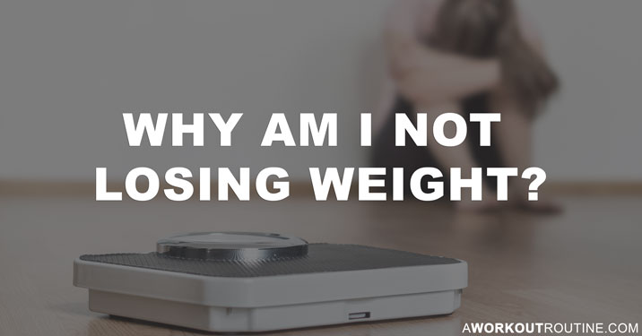 Why am I not losing weight?