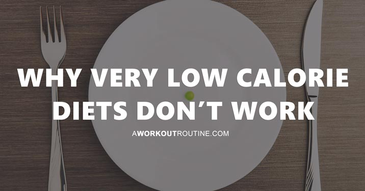Why Very Low Calorie Diets Don't Work