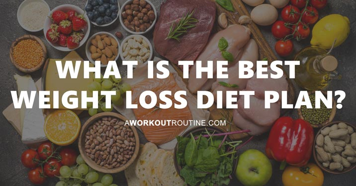 What is the best weight loss diet plan?