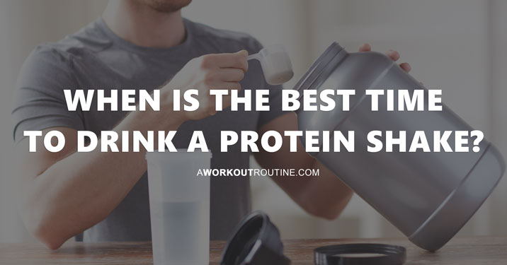 When to drink protein shakes?