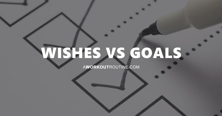 Wishes vs Goals