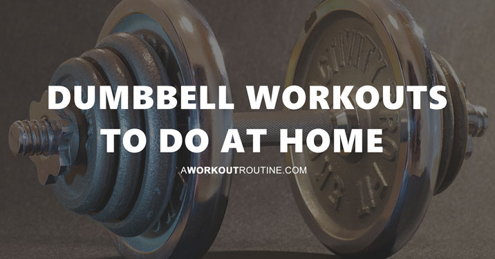 Dumbbell Workout Routine To Do At Home